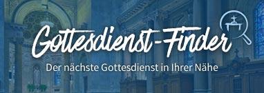 Gottedienst-Finder - Der nächste Gottesdienst in Ihrer Nähe.